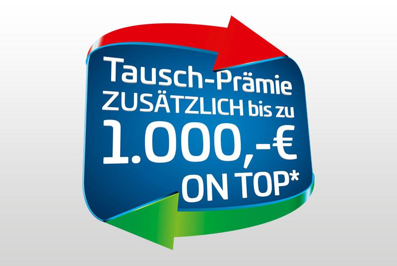 1.000€ Eintauschprämie on top